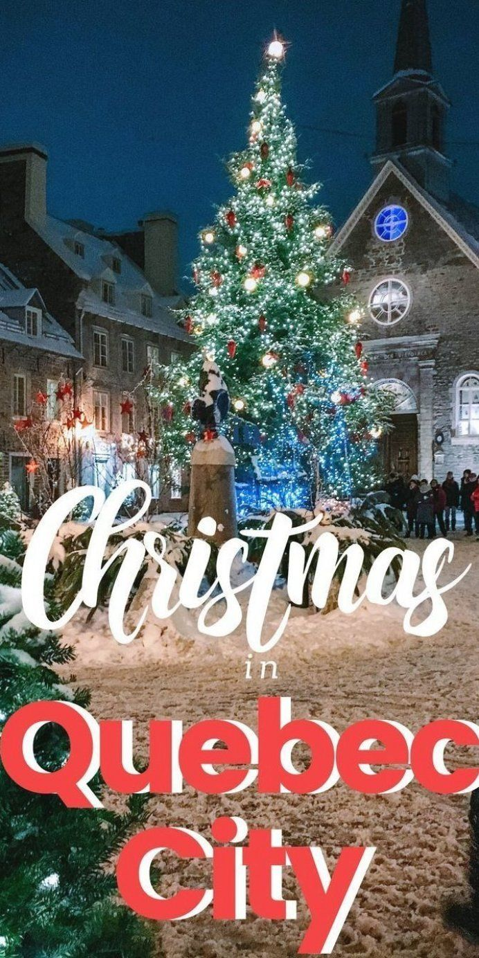 Everything You Need To Know To Spend Christmas In Quebec City Canada What To Do What To Eat Where To Stay And Ho In 2020 Canadian Travel Quebec City Canada Quebec City