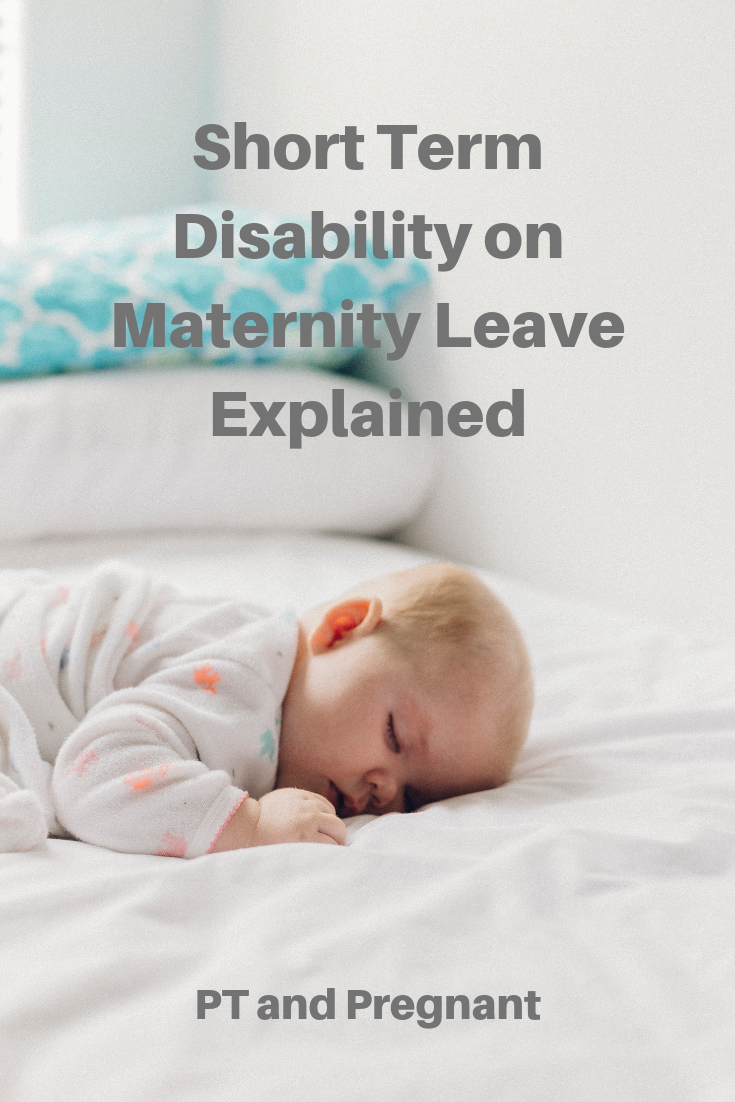 Short Term Disability on Maternity Leave - PT and Pregnant ...
