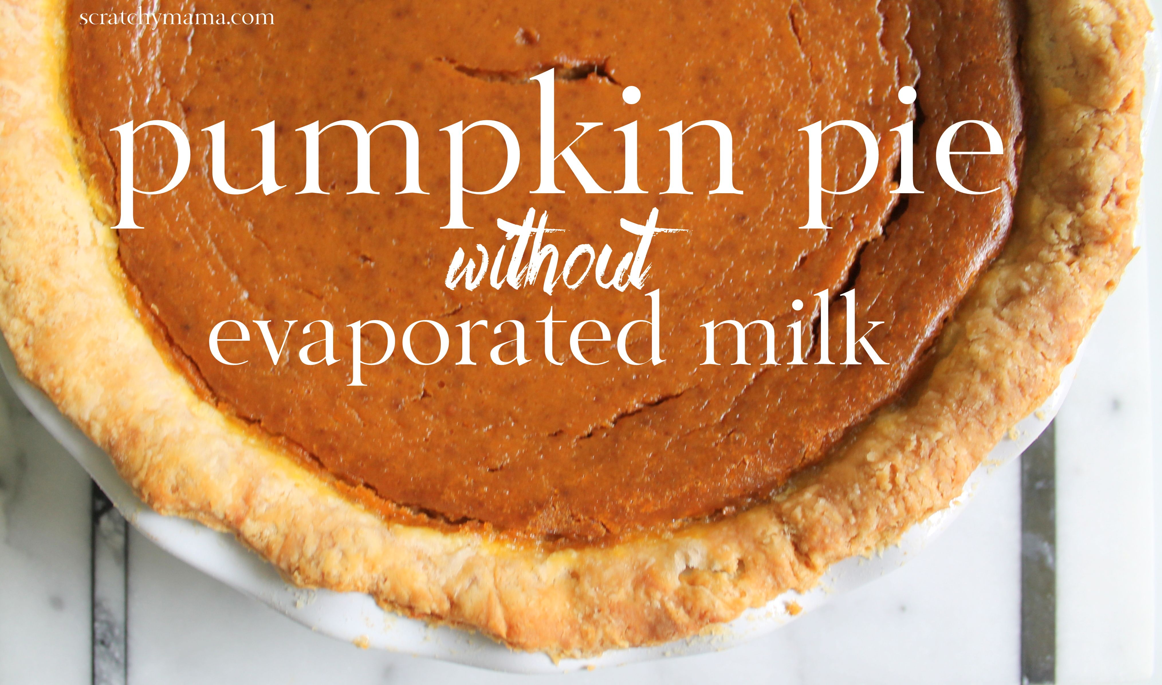 Pumpkin Pie Without Evaporated Milk Scratchy Mama Best Pumpkin Pie How Sweet Eats Dessert Recipes