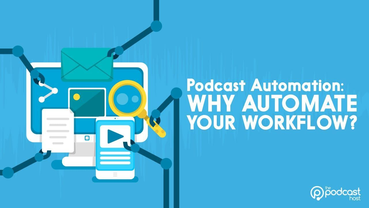 Podcast Automation Why Automate Your Workflow Part 1 Business Process Management Project Management Tools Podcasts