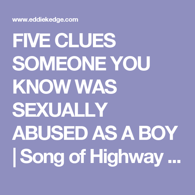 FIVE CLUES SOMEONE YOU KNOW WAS SEXUALLY ABUSED AS A BOY | Song of Highway 1 South sexual child abuse and PTSD in Laguna Beach