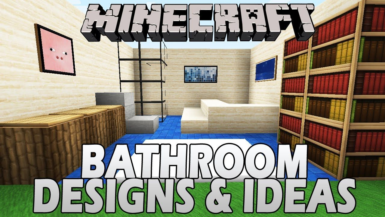 Today Iu0027m Going To Be Showing You Some Nice Minecraft Bathroom Designs,  Which Will Look Great In Your Houses And Better.