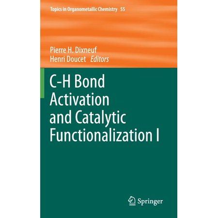 C-H Bond Activation and Catalytic Functionalization I