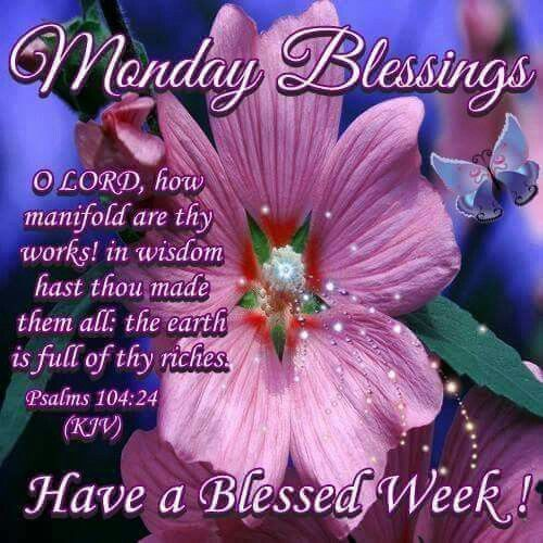 Monday Blessings Have A Blessed Week Monday Monday Quotes Monday