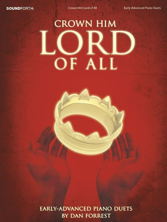 Crown Him Lord of All (by Dan Forrest)