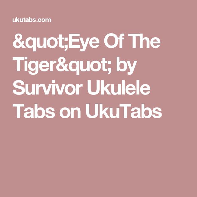 Eye Of The Tiger By Survivor Ukulele Tabs On Ukutabs Ukulele