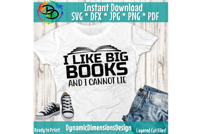 I Like Big Books And I Cannot Lie svg, dxf png cut