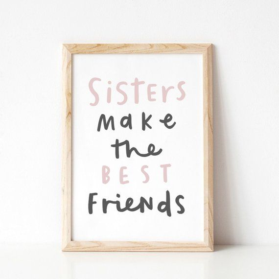 Sisters Quote, Printable Wall Art, Girls Room Decor, Sisters Make The Best Friends