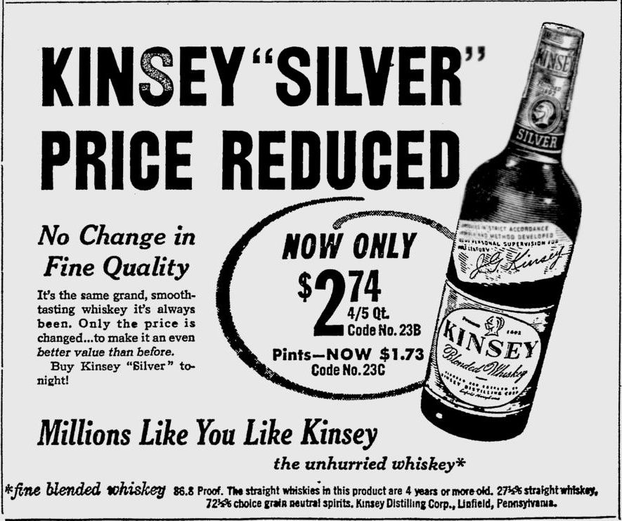 Kinsey Silver Blended Whiskey, June 21, 1949 Toledo Blade 27 1/2% straight whiskey 4 yrs or older, Linfield PA.