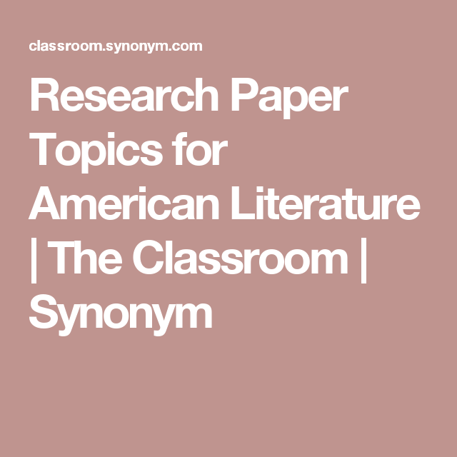 research paper on american literature American literature is published works by authors that either are american or there work is about america the rich tradition of research paper topics in american literature includes such classics as moby dick, huckleberry finn, the yellow wallpaper, grapes of wrath and many more.