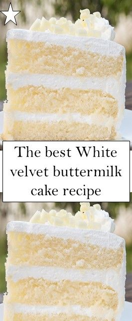 White Velvet Buttermilk Cake Recipe In 2020 Buttermilk Cake Recipe Cake Recipes How Sweet Eats