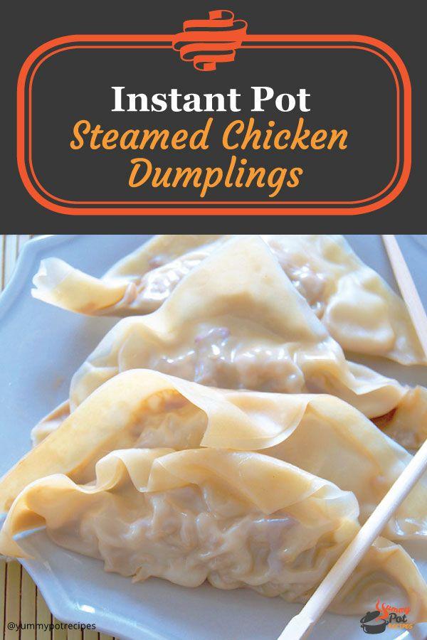 Instant Pot® Steamed Asian Chicken Dumplings - Pressure Cooker Recipes #chickendumplingscrockpot