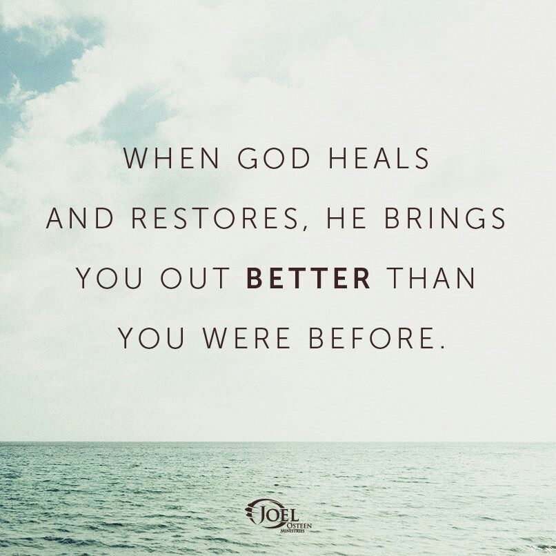 Image of: Comfort quote joelosteenministries god heals restores brings better before beblessed Pinterest Quote joelosteenministries god heals restores brings better