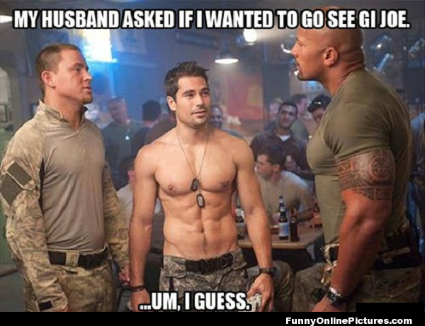 Funny Meme About Husband : Go see g.i. joe movie #funny #lol #humor celebrities pinterest