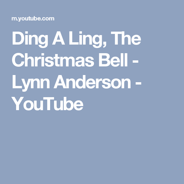 Ding A Ling, The Christmas Bell - Lynn Anderson - YouTube | Lynn ...