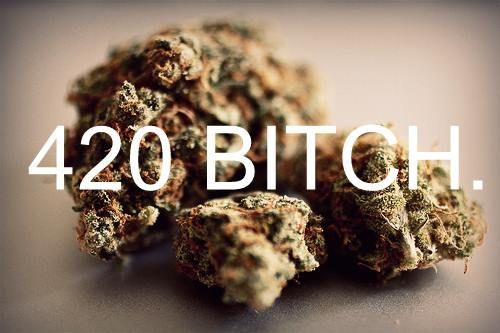 420 BITCH