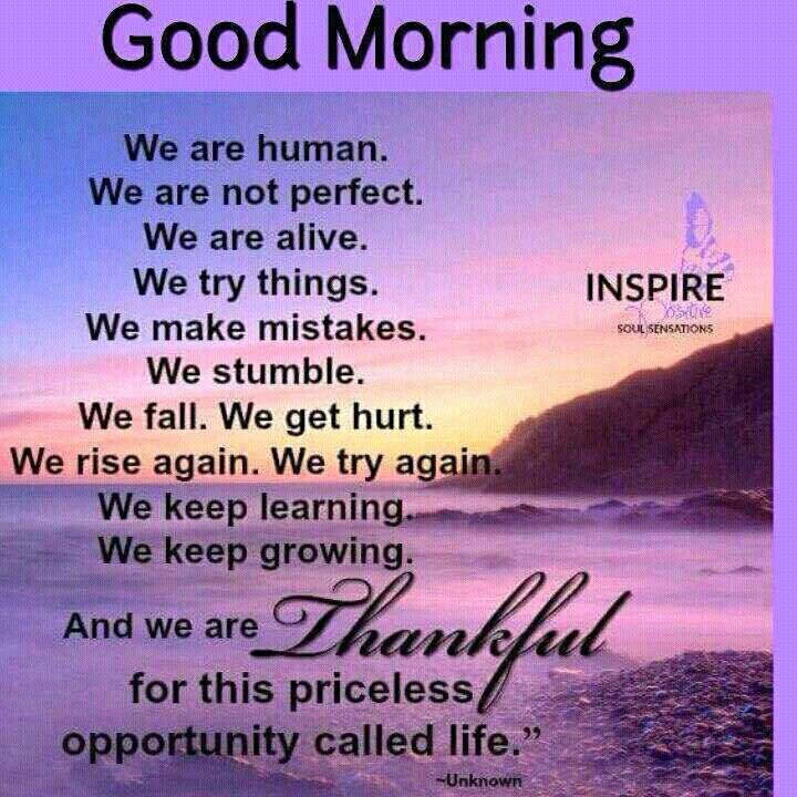 Good Morning Inspirational Quotes: Good Morning.....GOD Bless.....Have A Happy Day!