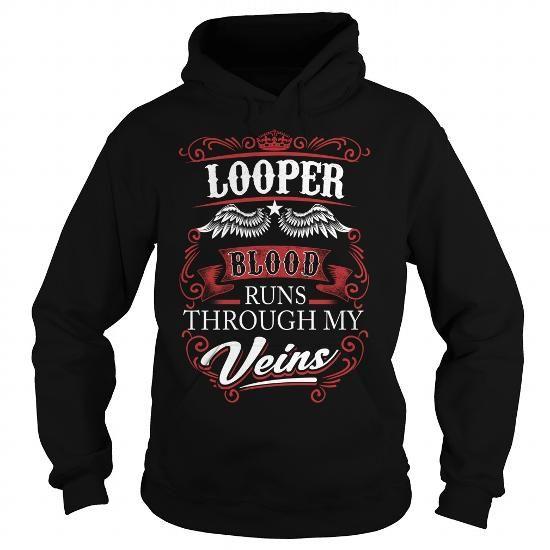 LOOPER LOOPERYEAR LOOPERBIRTHDAY LOOPERHOODIE LOOPER NAME LOOPERHOODIES  TSHIRT FOR YOU