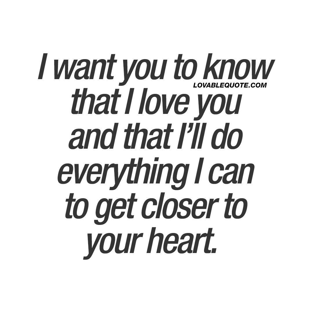 i want you to know that i love you | love quotes for him and for