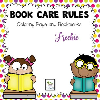 Book Care Rules Coloring Page And Bookmarks Free Book Care Library Lessons Elementary School Library Books