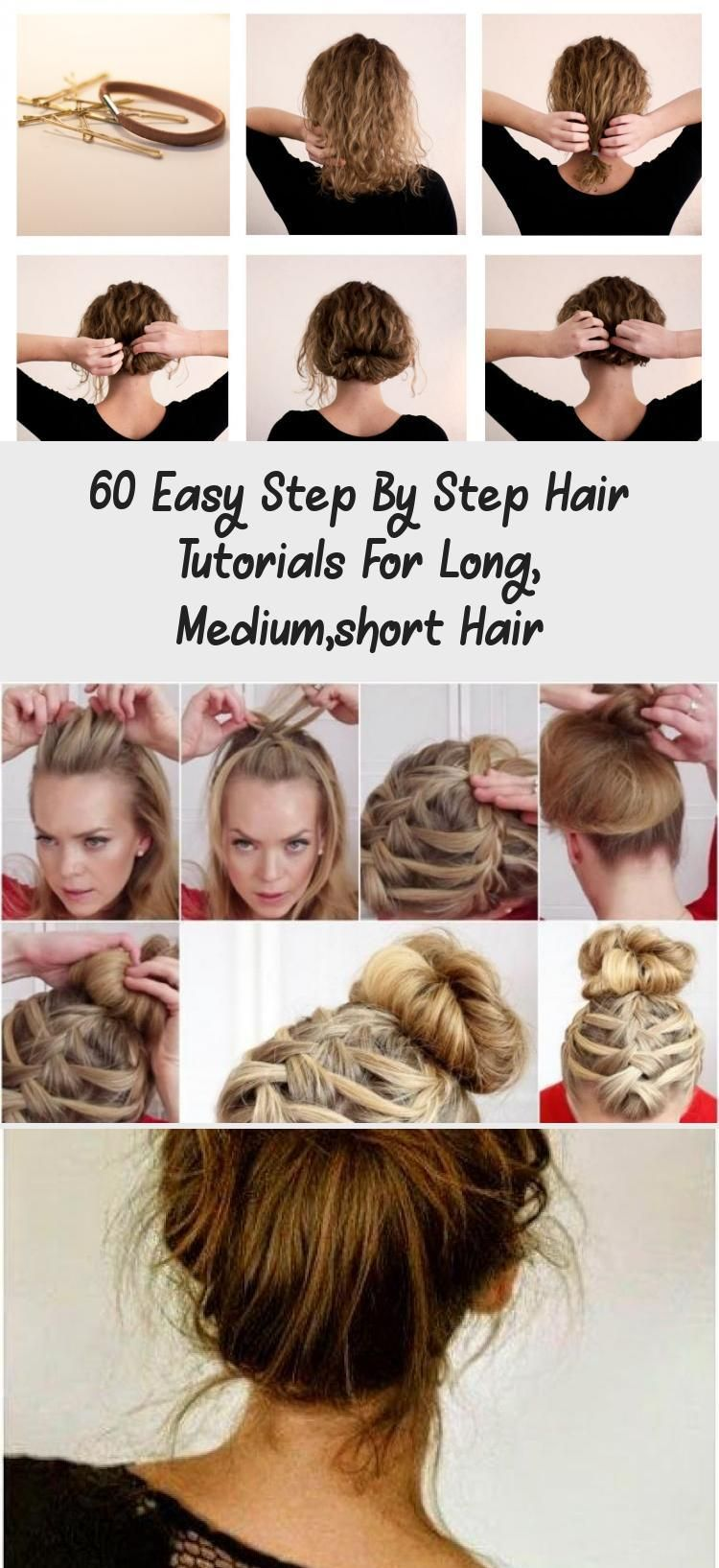60 Easy Step By Step Hair Tutorials For Long Medium Short Hair Hair Care Bunupdo Step By Step Messy Bun In 2020 Hair Tutorial Short Hair Tutorial Medium Short Hair