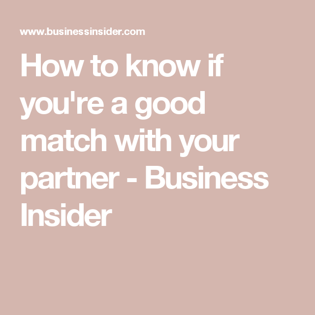 How to know if you are a good match