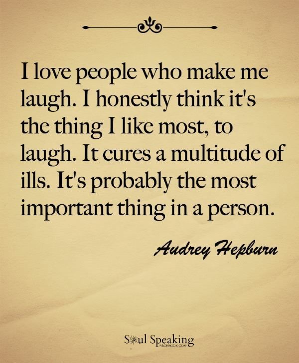 I Love People Who Can Make Me Laugh Audrey Hepburn Quote
