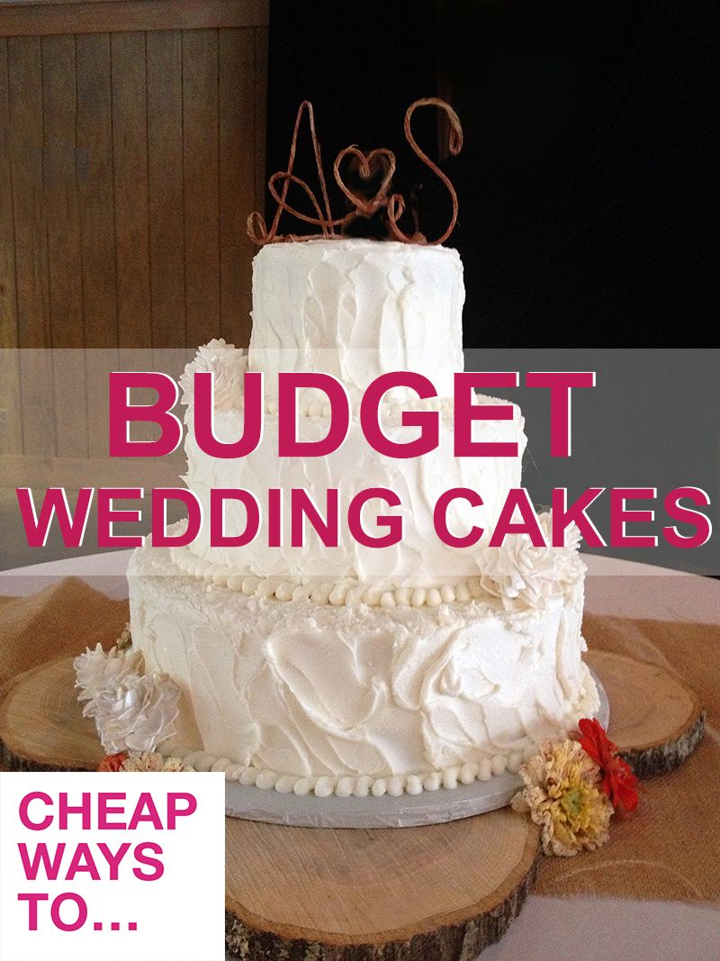 Budget wedding cakes , how to order affordable wedding cakes
