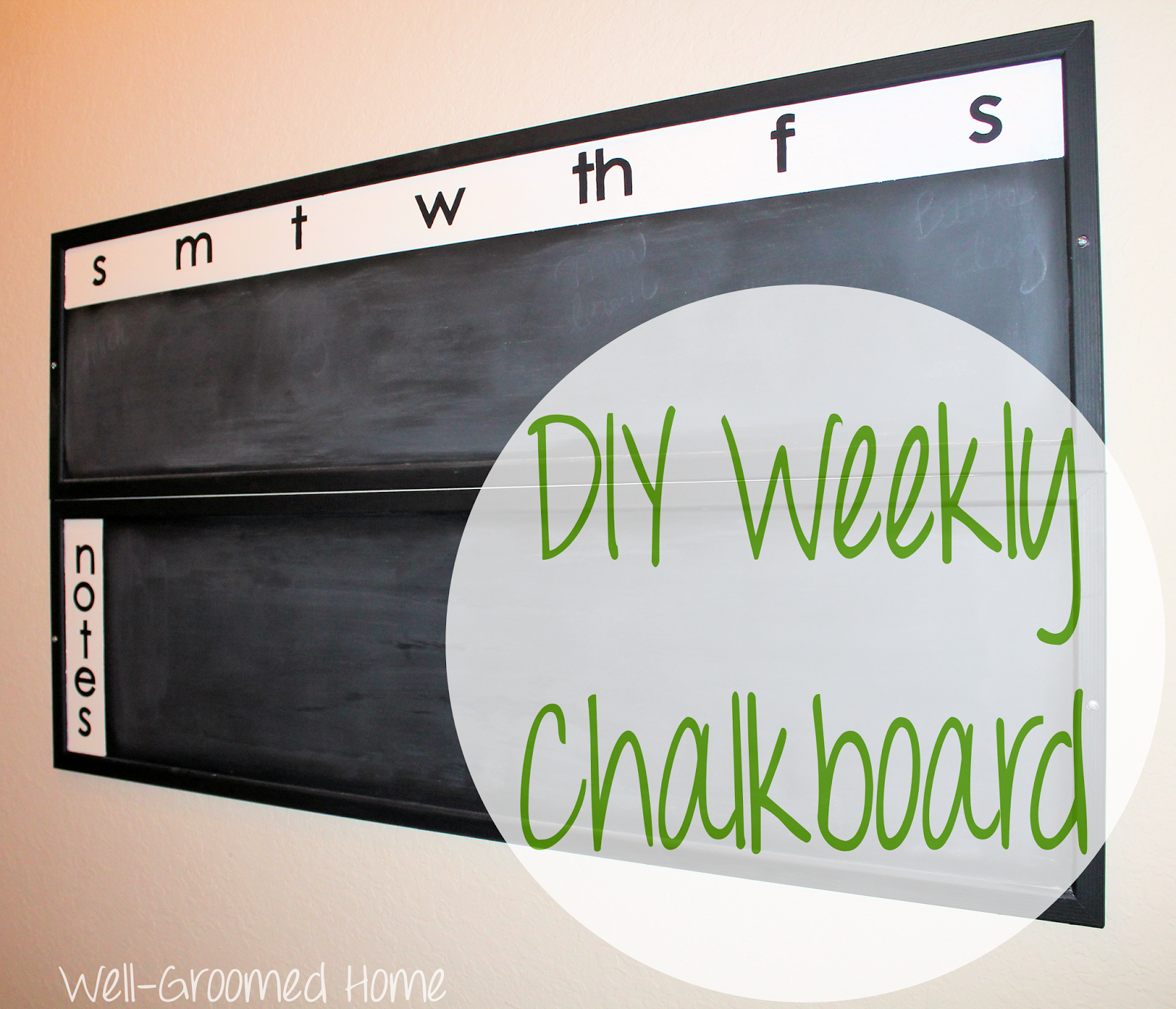 Diy Weekly Chalkboard Calendar  Well Groomed Home