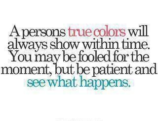 I see your true colors..well everyone does actually ...
