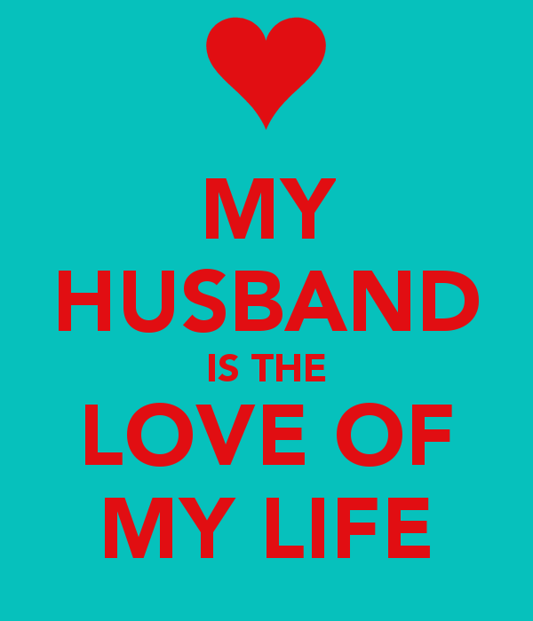 My Husband Is Love Of My Life Png 600 700 Love You Meme Love Memes For Him Love Husband Quotes