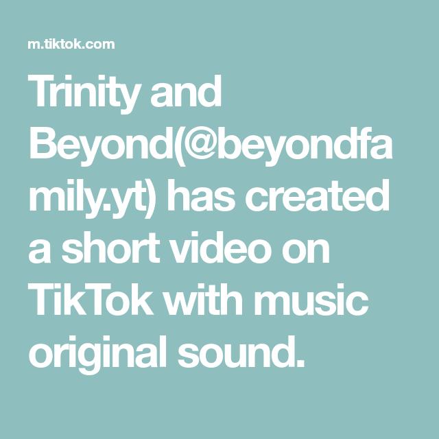 Trinity And Beyond Beyondfamily Yt Has Created A Short Video On Tiktok With Music Original Sound The Originals Music Trinity