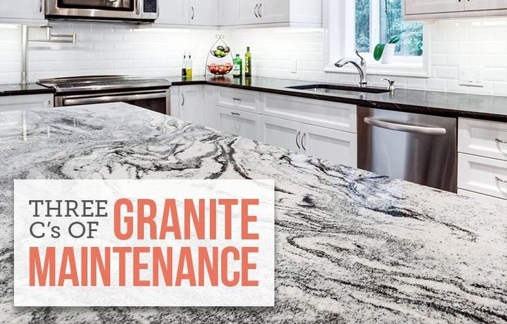 The Three C S Of Granite Maintenance With Images Granite