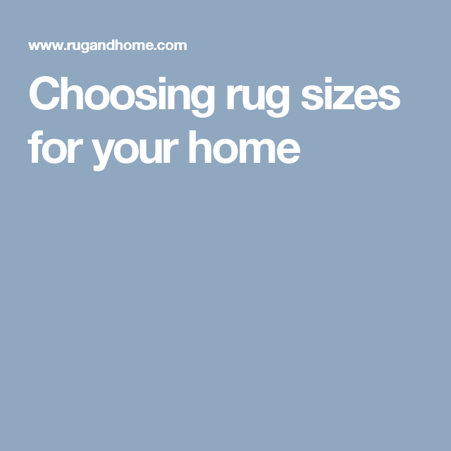 Choosing rug sizes for your home