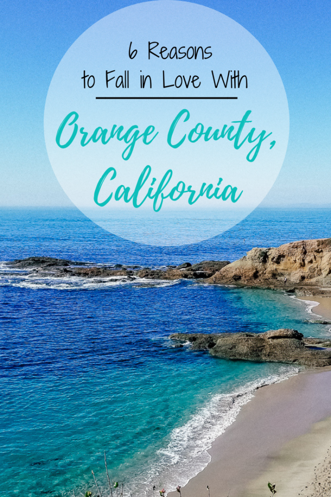 6 Reasons Why I Love Living In Orange County California Blog