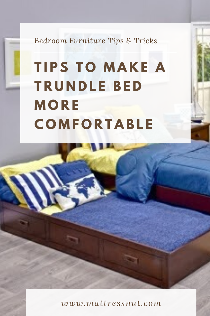 5 tips to make a trundle bed more comfortable in 2020 ...