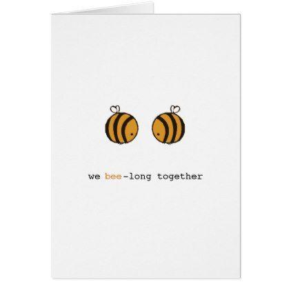 Romantic We bee-long togheter bee pun card | Zazzl