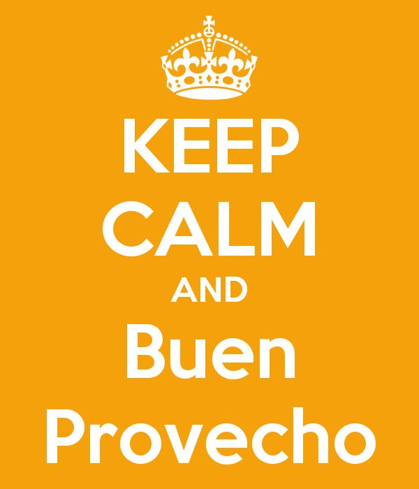 Imagen de http://sd.keepcalm-o-matic.co.uk/i/keep-calm-and-buen-provecho-4.png.