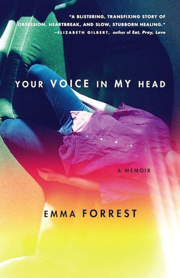 Your Voice In My Head, by Emma Forrest - one of my most favorite books of all time.
