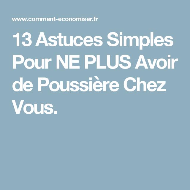 13 Astuces Simples Pour NE PLUS Avoir de Poussière Chez Vous.