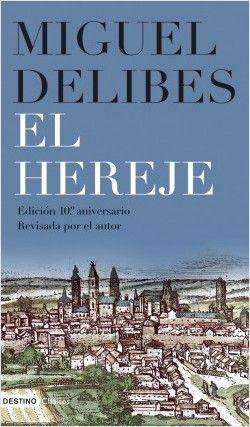 El Hereje Planeta De Libros Miguel Delibes Libros Hereje
