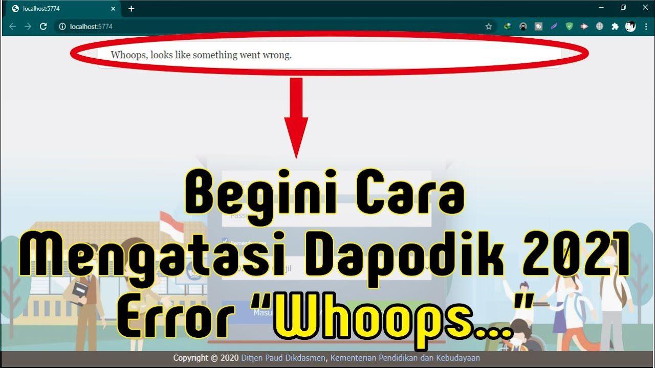 Cara Mengatasi Dapodik 2021 Error Whoops Looks Like Something Went Wro Pendidikan Youtube Budaya