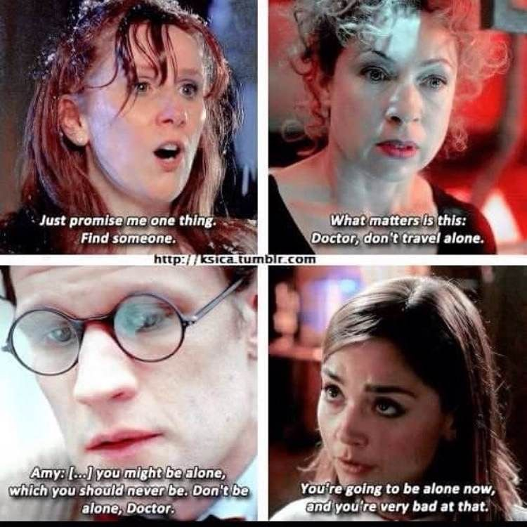 Doctor Who He really does have the best companions to tell him he shouldn't be…