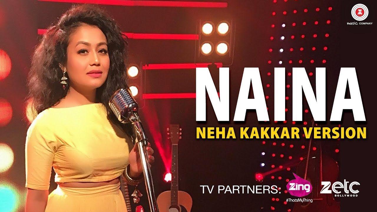 Naina - Neha Kakkar Version | Dangal | Pritam | Songs ...