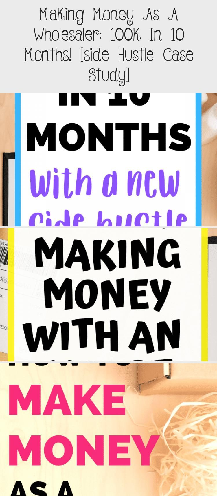 Making Money As A Wholesaler: 100k In 10 Months! [side Hustle Case Study] - Make Money Ideas