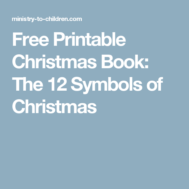 Free Printable Christmas Book The 12 Symbols Of Christmas Merry