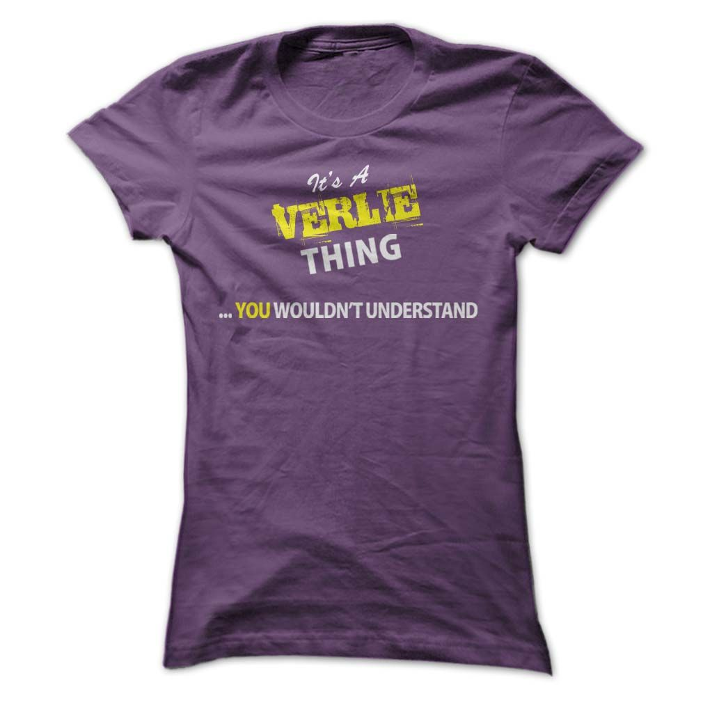Its A ᗐ VERLIE thing, you wouldnt understand !!VERLIE, are you tired of having to explain yourself? With this T-Shirt, you no longer have to. There are things that only VERLIE can understand. Grab yours TODAY! If its not for you, you can search your name or your friends name.Its A VERLIE thing, you wouldnt understand !!