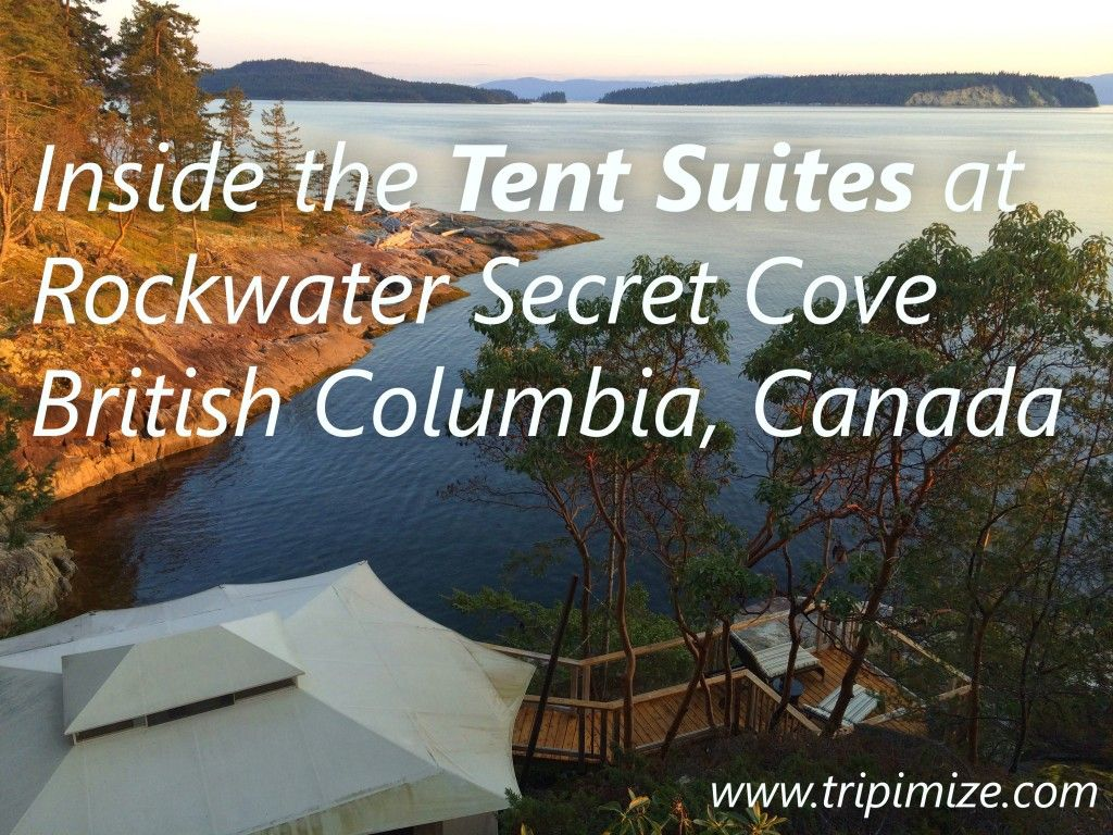 My review of the beautiful cliffside tent suites at Rockwater Secret Cove on British Columbiau0027s Sunshine & My review of the beautiful cliffside tent suites at Rockwater ...