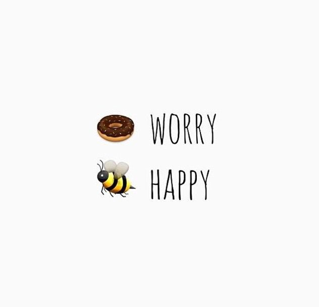 f199ac6c7746b Donut worry. Bee happy     prints & words     Positive quotes, Worry ...