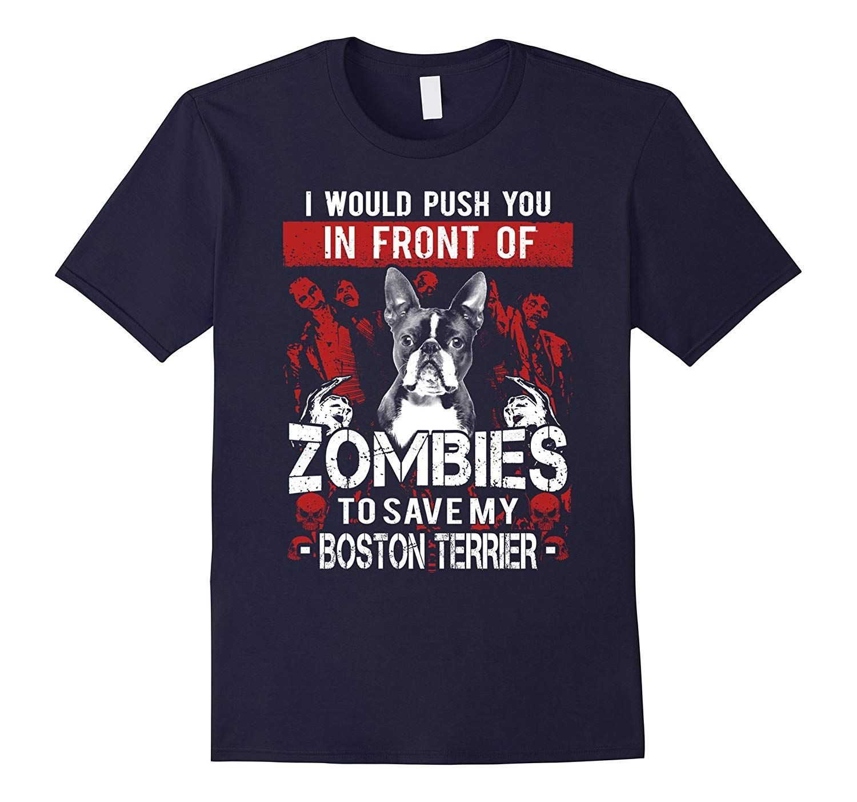 Zombies To Save My Boston Terrier Boston Terrier Shirt Love T Shirt Evil Shirt Chicken Shirts